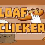 Loaf clicker