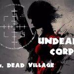 Undead Corps – Dead Village